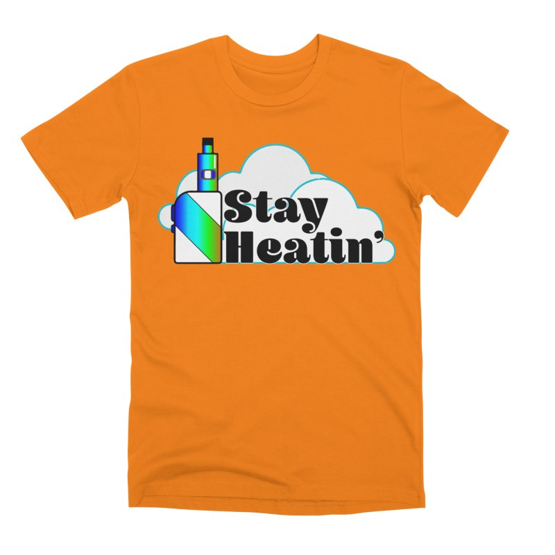 Stay Heatin' Men's Premium T-Shirt by SixSqrlStore