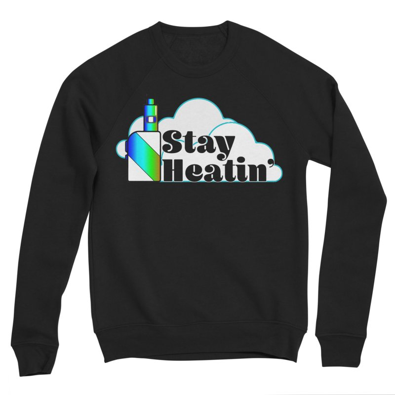 Stay Heatin' Men's Sponge Fleece Sweatshirt by SixSqrlStore