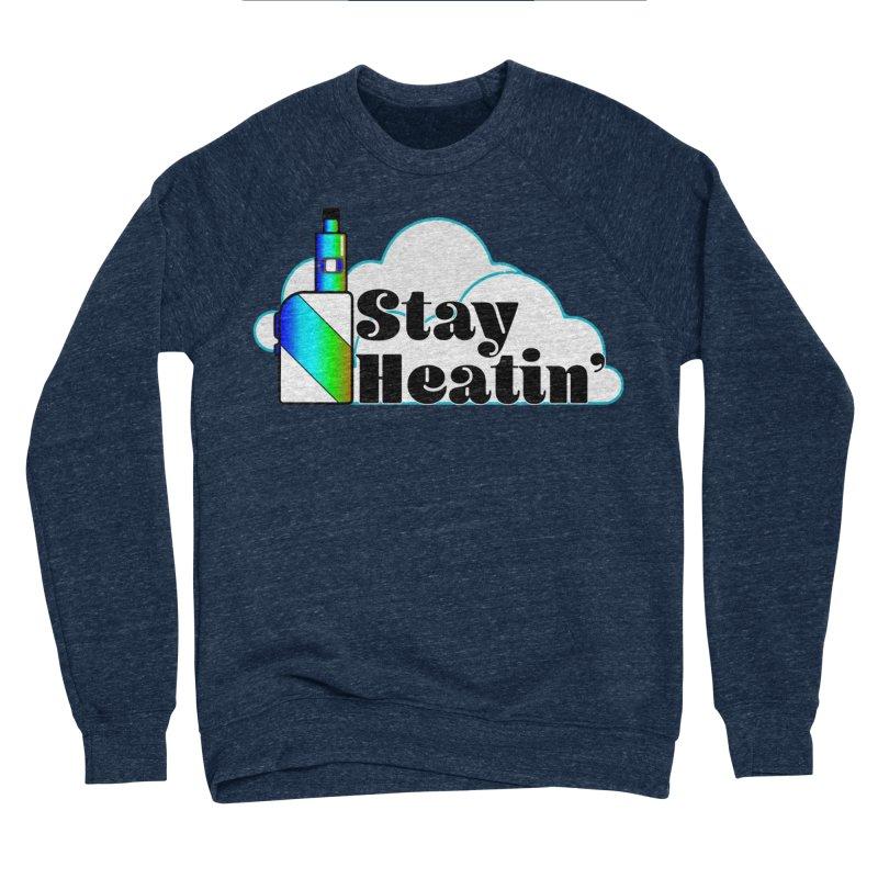 Stay Heatin' Women's Sponge Fleece Sweatshirt by SixSqrlStore