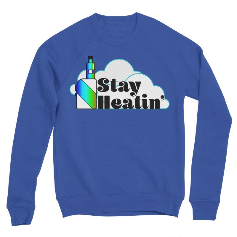 Stay Heatin' Women's Sweatshirt by