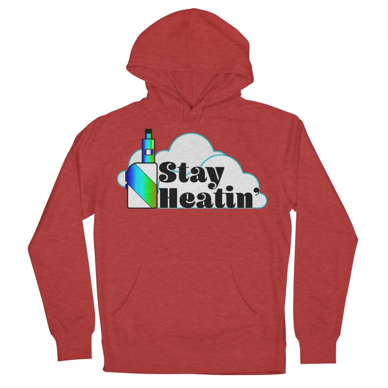 Stay Heatin' Women's French Terry Pullover Hoody by SixSqrlStore