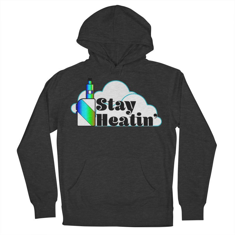 Stay Heatin' Men's French Terry Pullover Hoody by SixSqrlStore