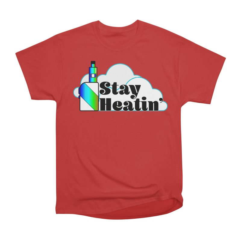 Stay Heatin' Men's Heavyweight T-Shirt by SixSqrlStore