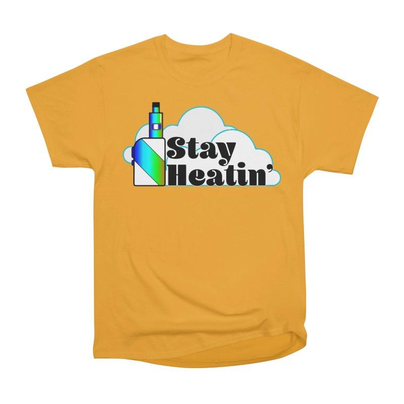 Stay Heatin' Women's Heavyweight Unisex T-Shirt by SixSqrlStore