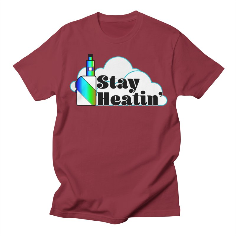 Stay Heatin' Men's Regular T-Shirt by SixSqrlStore