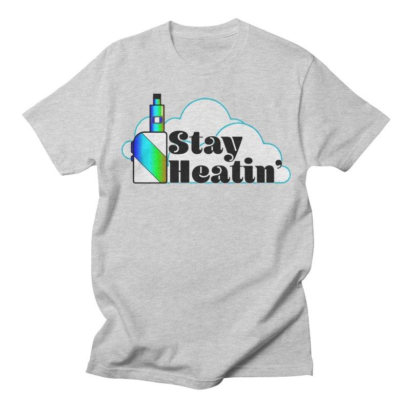 Stay Heatin' Men's Regular T-Shirt by SixSqrlStore