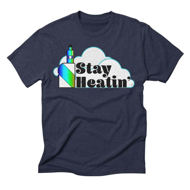 Stay Heatin' Men's Triblend T-Shirt by SixSqrlStore