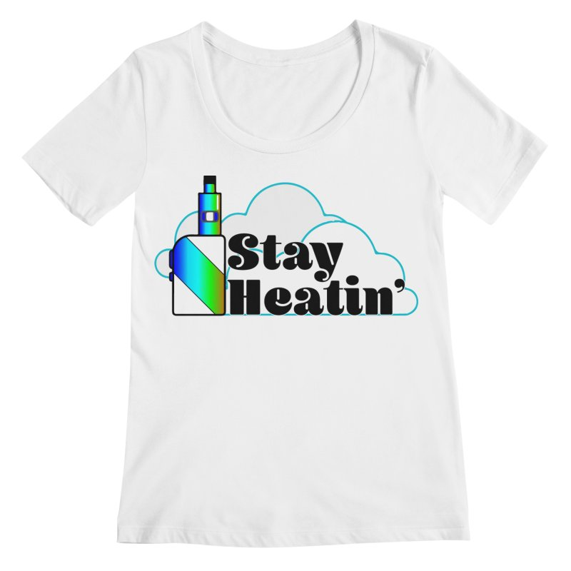 Stay Heatin' Women's Regular Scoop Neck by SixSqrlStore