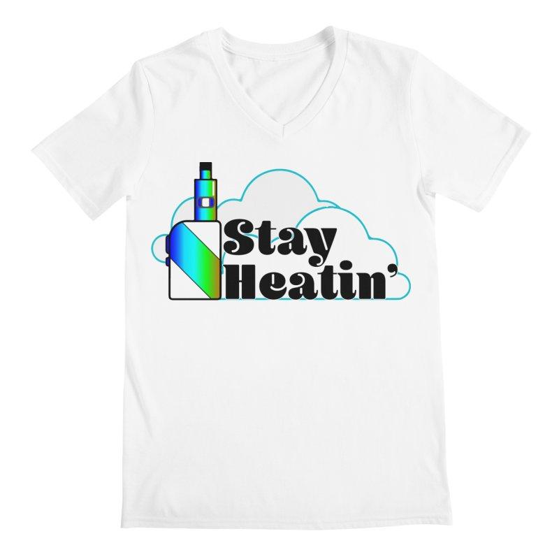 Stay Heatin' Men's V-Neck by SixSqrlStore