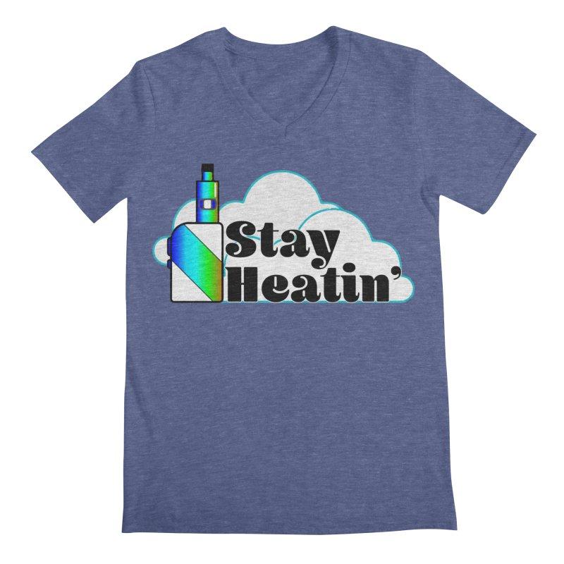 Stay Heatin' Men's Regular V-Neck by SixSqrlStore