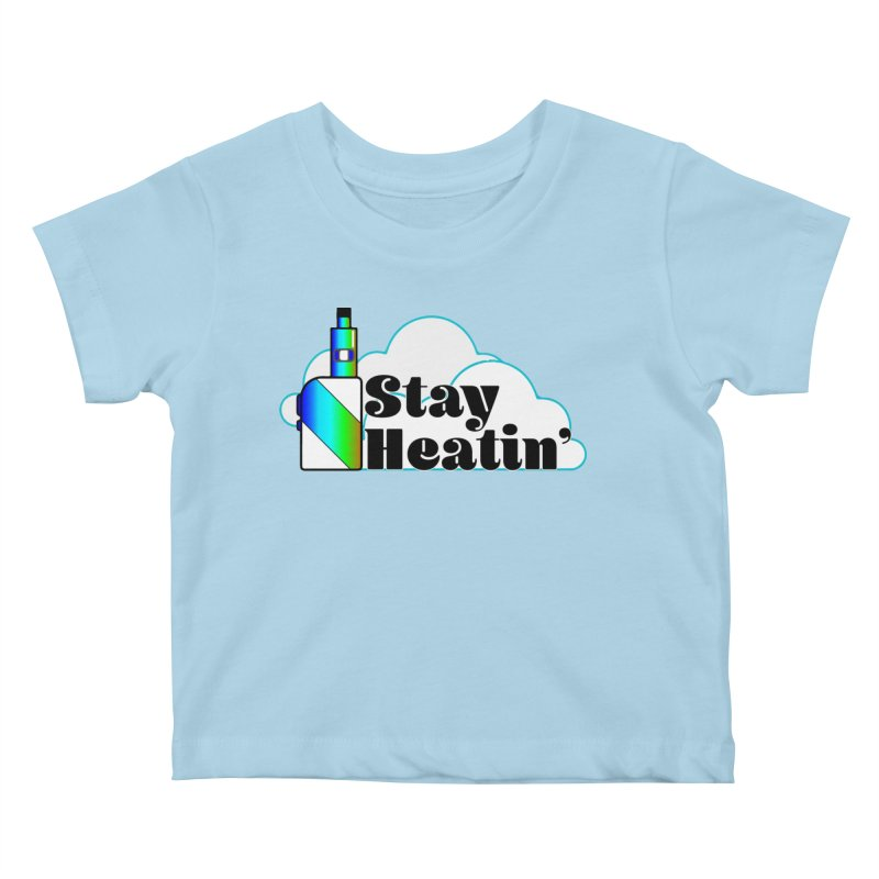 Stay Heatin' Kids Baby T-Shirt by SixSqrlStore