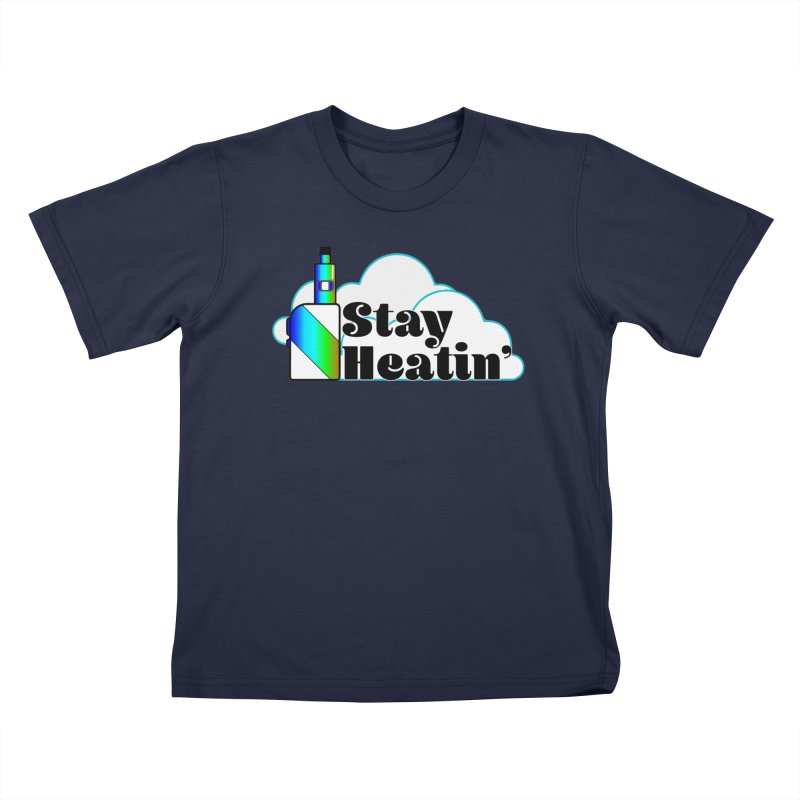 Stay Heatin' Kids T-Shirt by SixSqrlStore