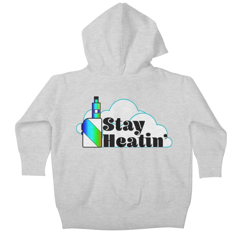 Stay Heatin' Kids Baby Zip-Up Hoody by SixSqrlStore