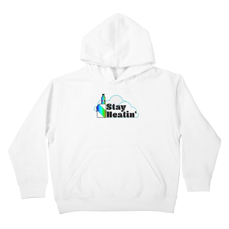 Stay Heatin' Kids Pullover Hoody by SixSqrlStore