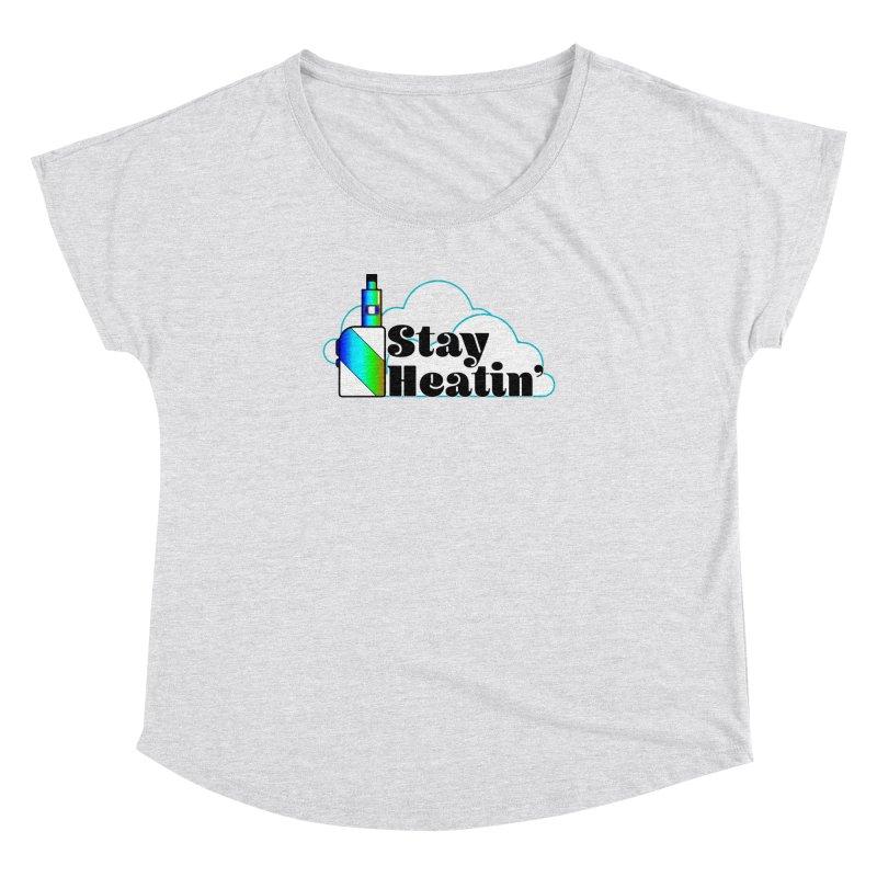 Stay Heatin' Women's Dolman Scoop Neck by SixSqrlStore