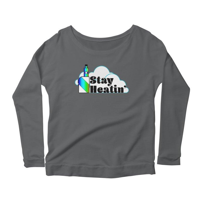 Stay Heatin' Women's Scoop Neck Longsleeve T-Shirt by SixSqrlStore