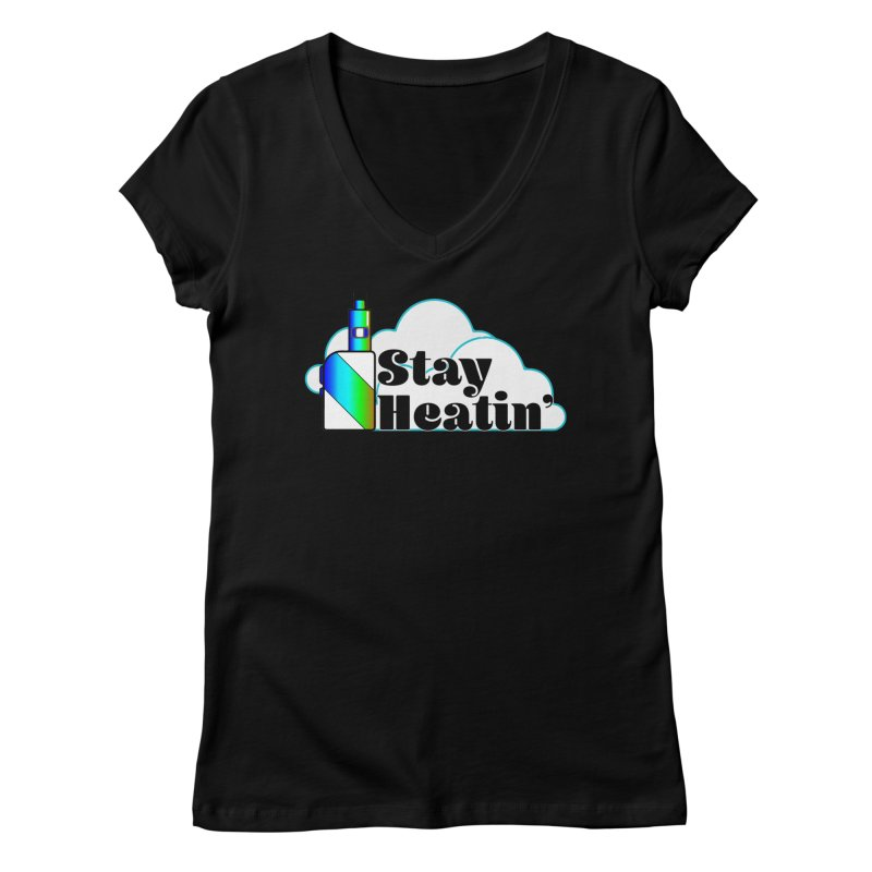 Stay Heatin' Women's Regular V-Neck by SixSqrlStore