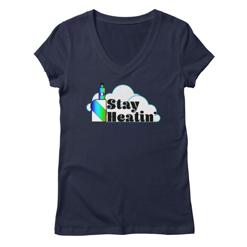 Stay Heatin' Women's Regular V-Neck by SixSqrlStore
