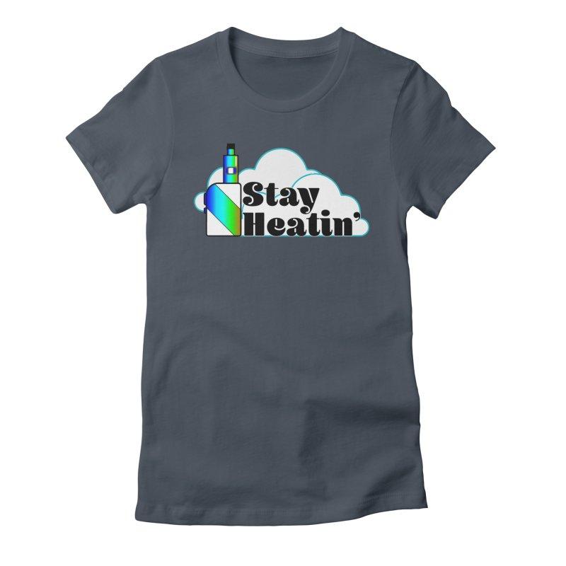 Stay Heatin' Women's T-Shirt by