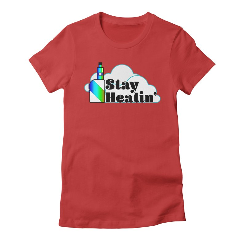Stay Heatin' Women's Fitted T-Shirt by SixSqrlStore