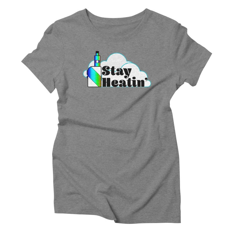 Stay Heatin' Women's Triblend T-Shirt by SixSqrlStore