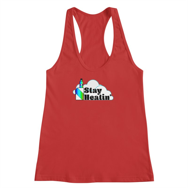Stay Heatin' Women's Racerback Tank by SixSqrlStore
