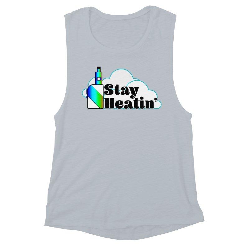 Stay Heatin' Women's Muscle Tank by SixSqrlStore