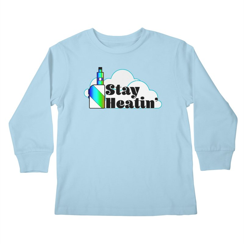 Stay Heatin' Kids Longsleeve T-Shirt by SixSqrlStore