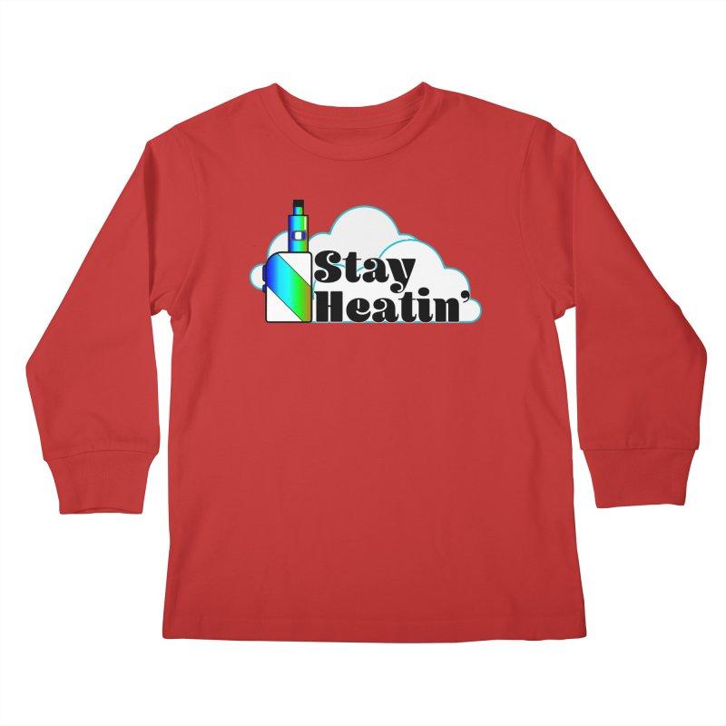 Stay Heatin' Kids Longsleeve T-Shirt by SixSqrlStore