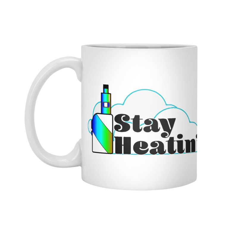 Stay Heatin' Accessories Standard Mug by SixSqrlStore