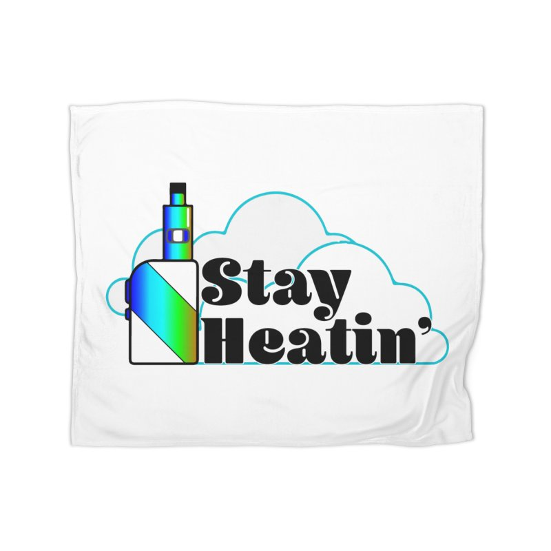 Stay Heatin' Home Fleece Blanket Blanket by SixSqrlStore
