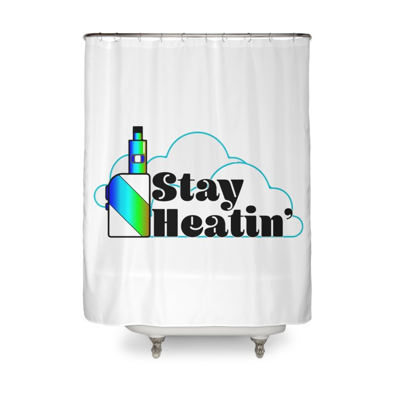 Stay Heatin' Home Shower Curtain by SixSqrlStore