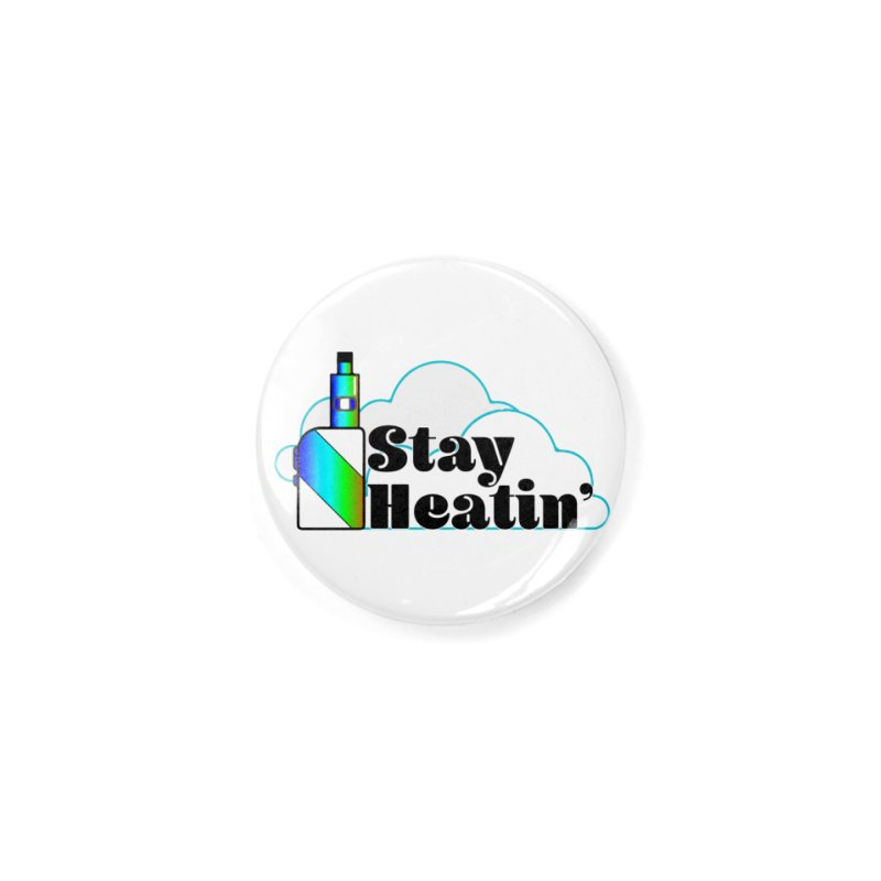 Stay Heatin' Accessories Button by SixSqrlStore