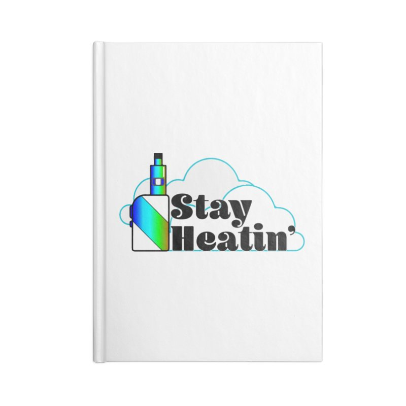 Stay Heatin' Accessories Blank Journal Notebook by SixSqrlStore