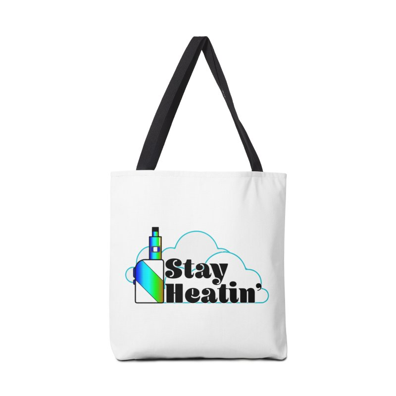 Stay Heatin' Accessories Tote Bag Bag by SixSqrlStore