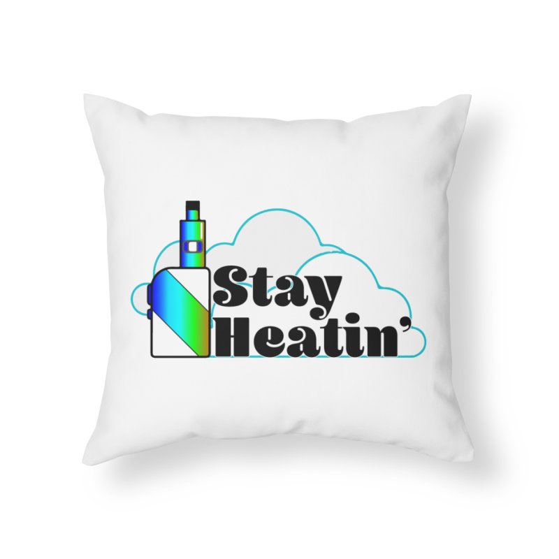 Stay Heatin' Home Throw Pillow by SixSqrlStore