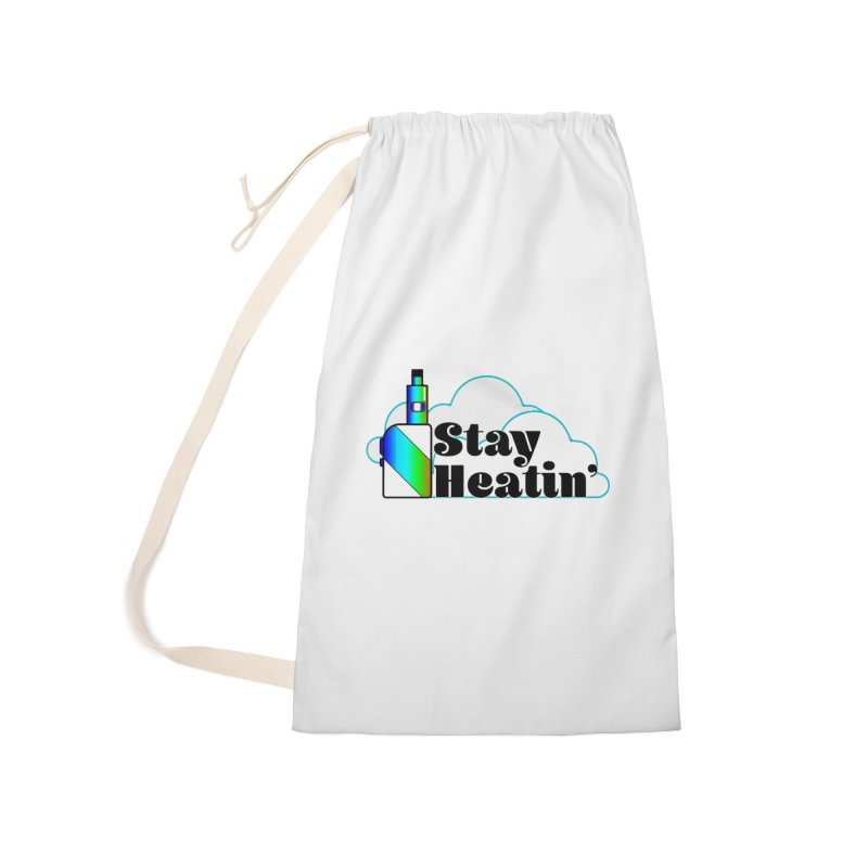 Stay Heatin' Accessories Laundry Bag Bag by SixSqrlStore