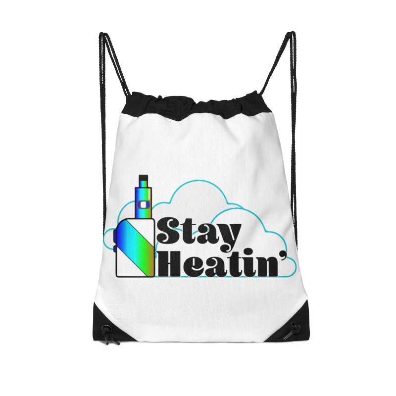Stay Heatin' Accessories Drawstring Bag Bag by SixSqrlStore