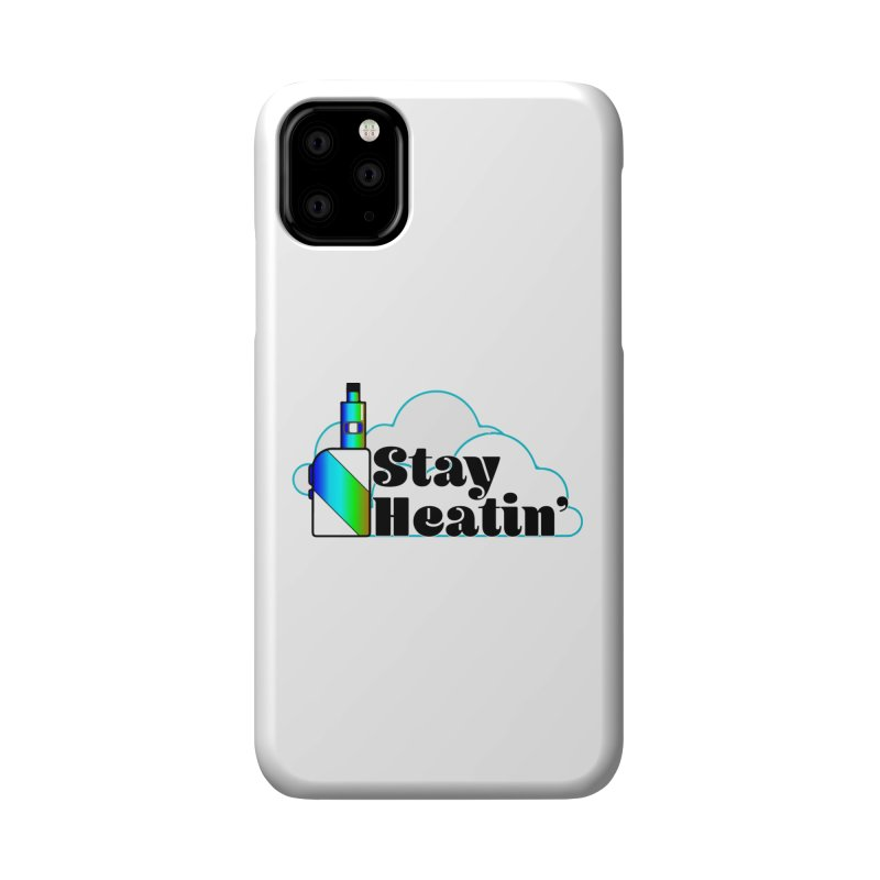 Stay Heatin' Accessories Phone Case by SixSqrlStore