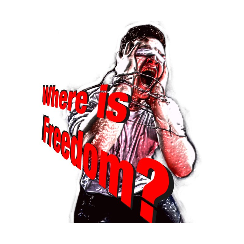 Where is Freedom?   By James J. Tsidkenu Men's T-Shirt by Sixth Seal News Talk's Products & Items