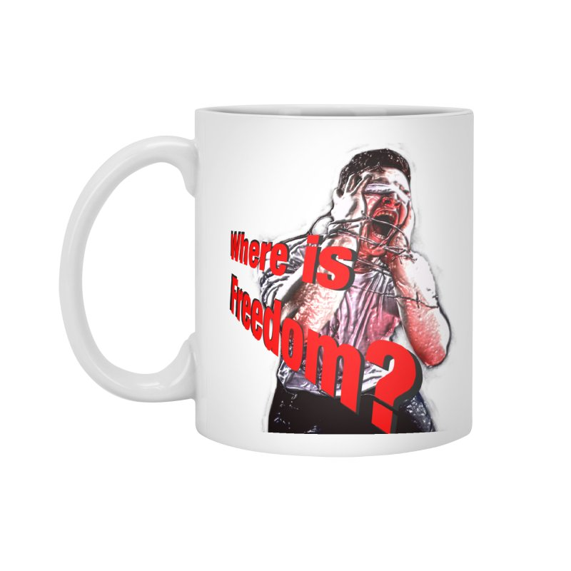 Where is Freedom?   By James J. Tsidkenu Accessories Standard Mug by Sixth Seal News Talk's Products & Items