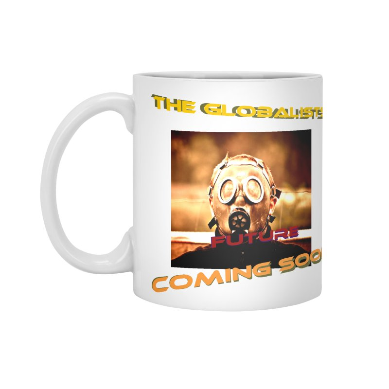 The Globalists Future Coming Soon by James J. Tsidkenu Accessories Standard Mug by Sixth Seal News Talk's Products & Items