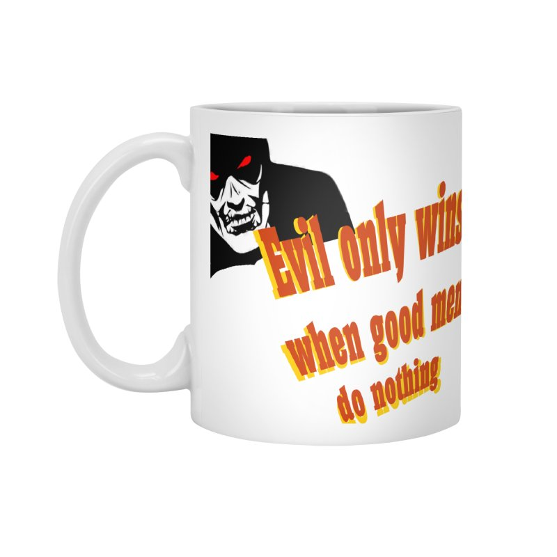Evil only wins when good men do nothing By James J. T Accessories Standard Mug by Sixth Seal News Talk's Products & Items