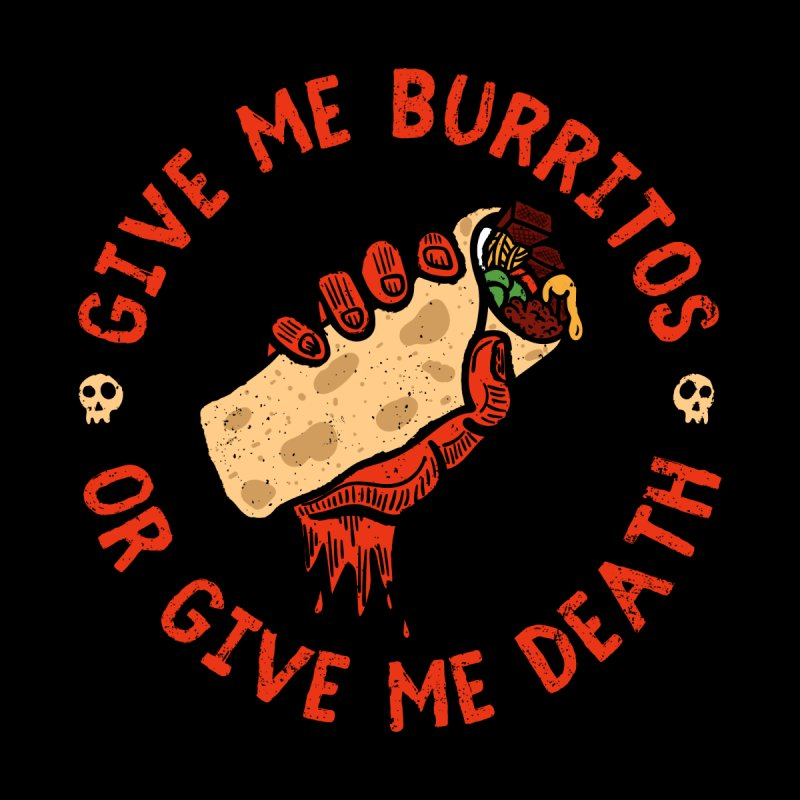 Give Me Burritos, Or Give Me Death Men's T-Shirt by Sky Rat Apparel & Designs