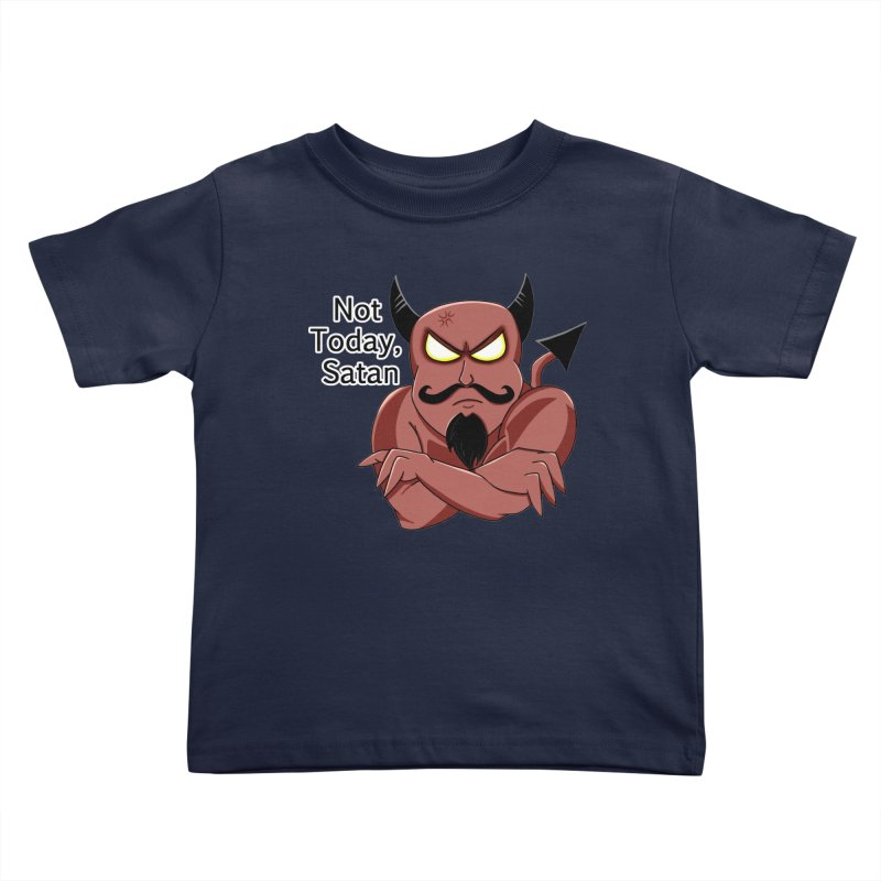 Not Today, Satan Kids Toddler T-Shirt by Slightly Animated Merch