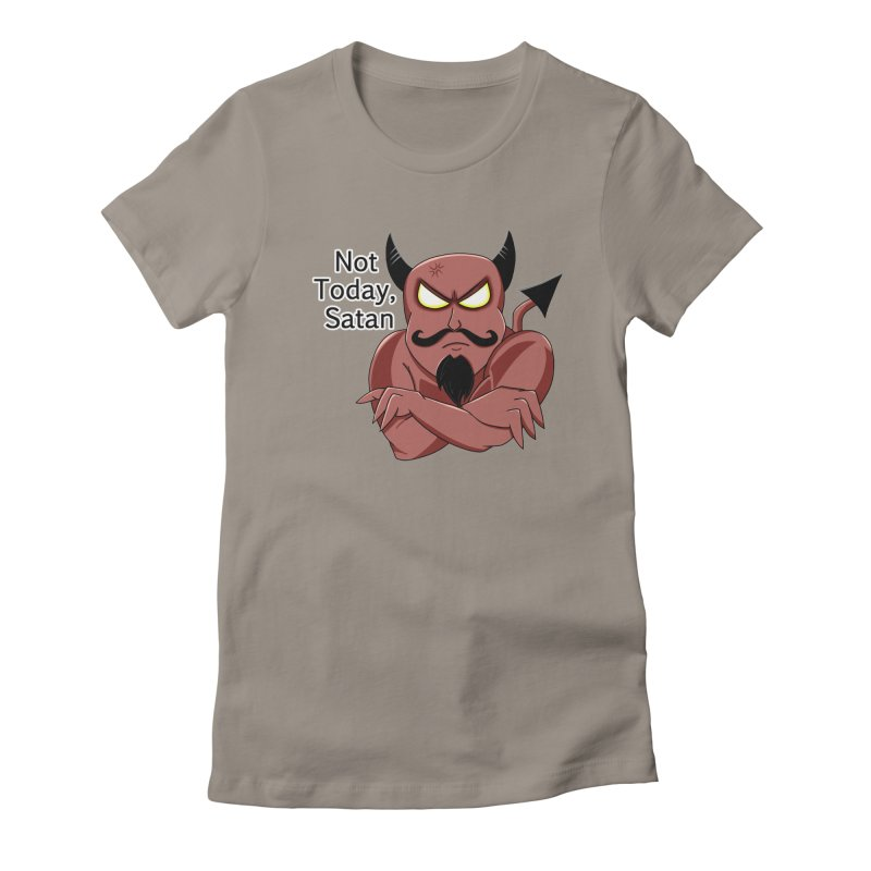 Not Today, Satan Women's Fitted T-Shirt by Slightly Animated Merch