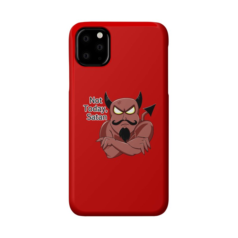 Not Today, Satan Accessories Phone Case by Slightly Animated Merch