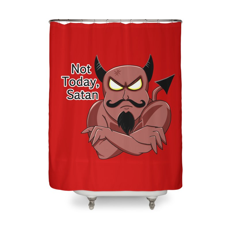 Not Today, Satan Home Shower Curtain by Slightly Animated Merch