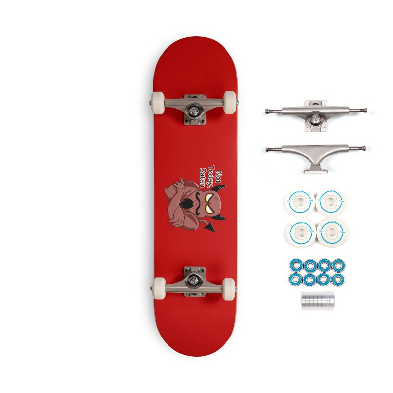 Not Today, Satan Accessories Complete - Basic Skateboard by Slightly Animated Merch
