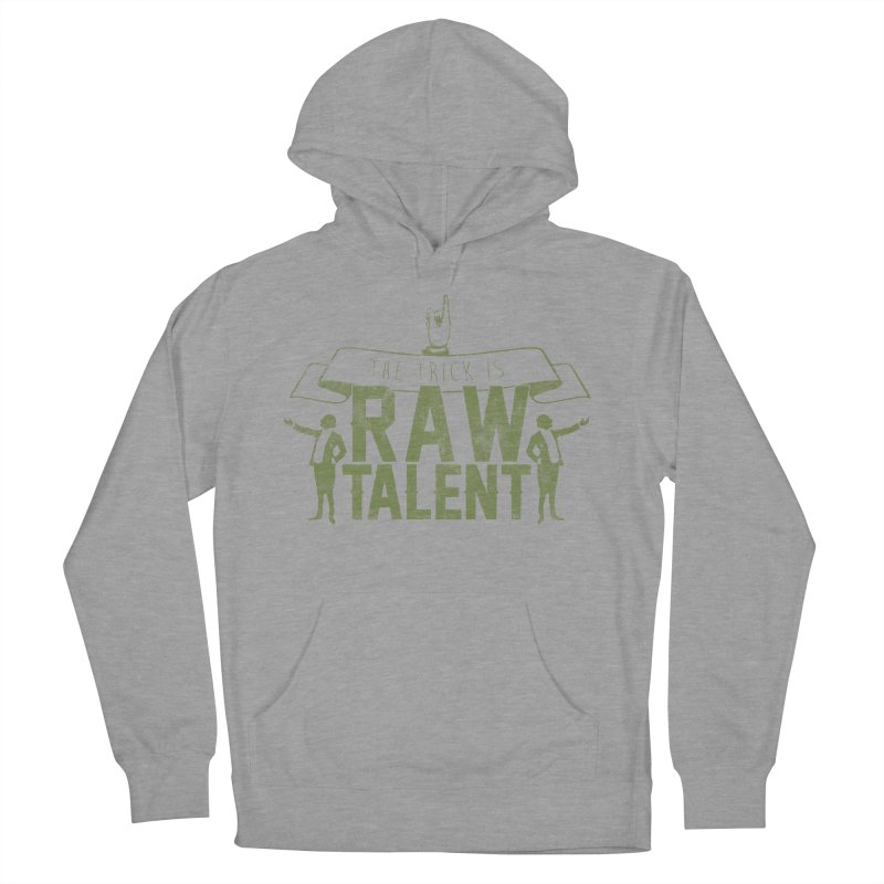 RAW TALENT Women's Pullover Hoody by Slothfox Apparel by Trenn